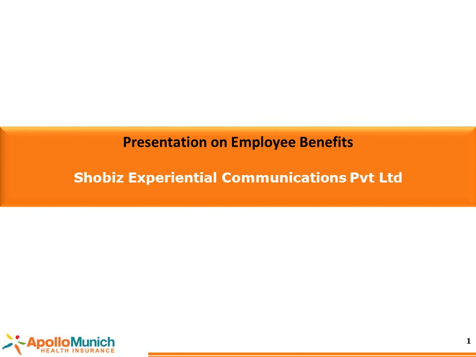 Presentation on Employee Benefits Shobiz Experiential Communications Pvt Ltd