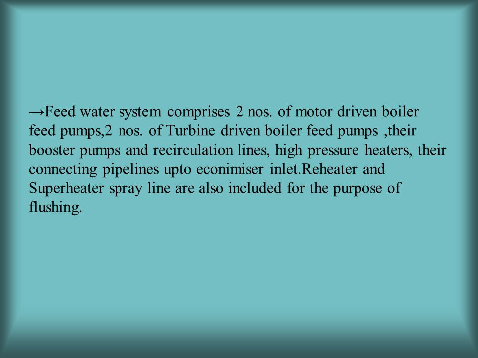 Feed water system comprises 2 nos