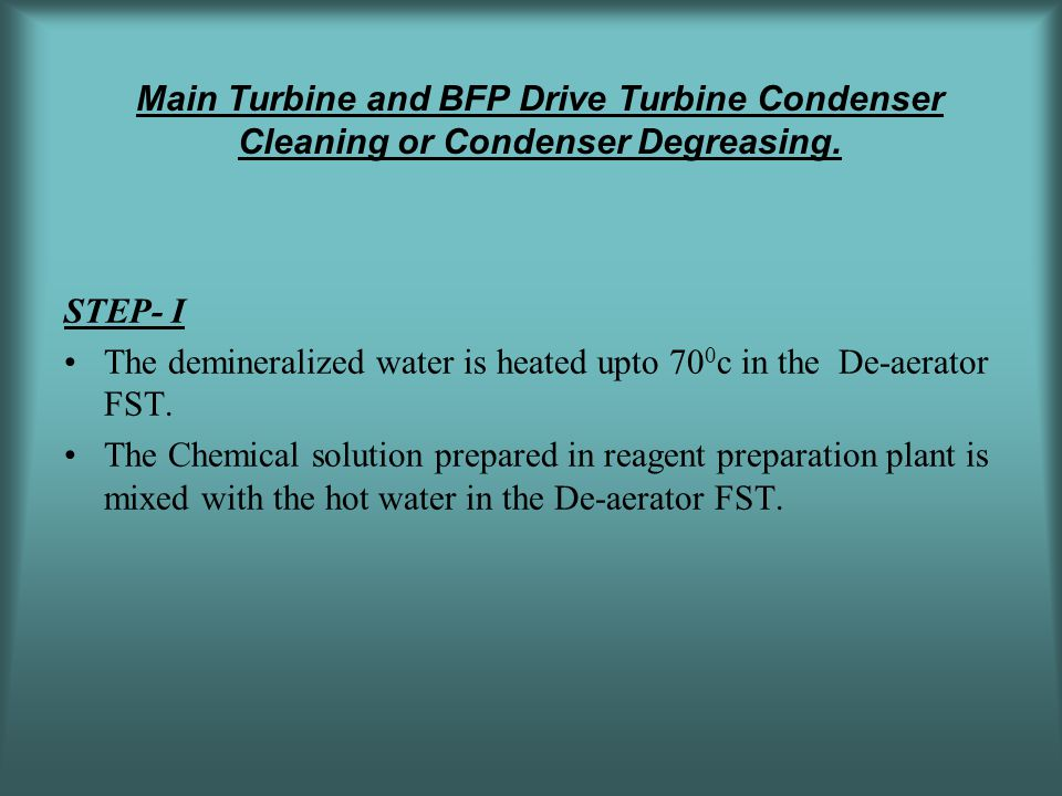 Main Turbine and BFP Drive Turbine Condenser Cleaning or Condenser Degreasing.