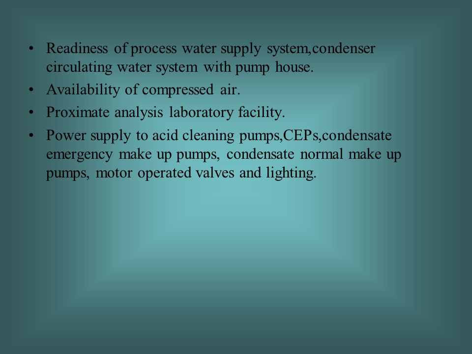 Readiness of process water supply system,condenser circulating water system with pump house.