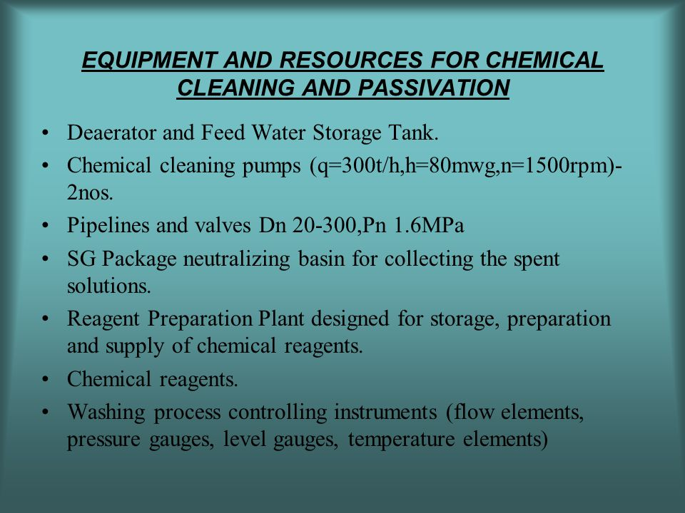 EQUIPMENT AND RESOURCES FOR CHEMICAL CLEANING AND PASSIVATION