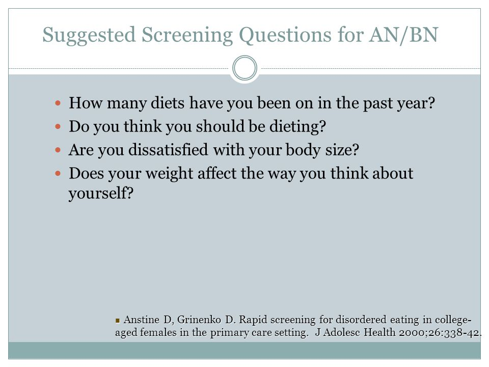 Suggested Screening Questions for AN/BN