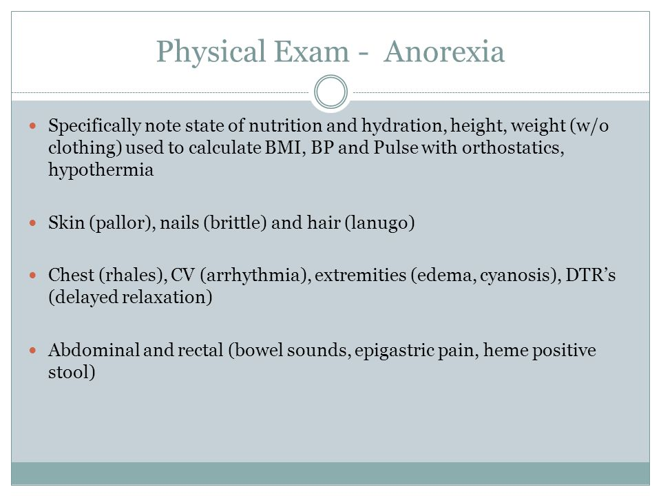Physical Exam - Anorexia