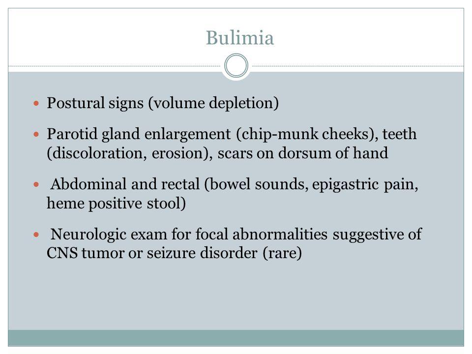 Bulimia Postural signs (volume depletion)