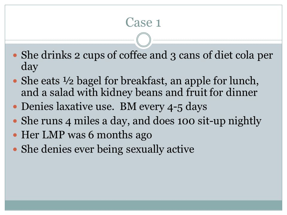 Case 1 She drinks 2 cups of coffee and 3 cans of diet cola per day