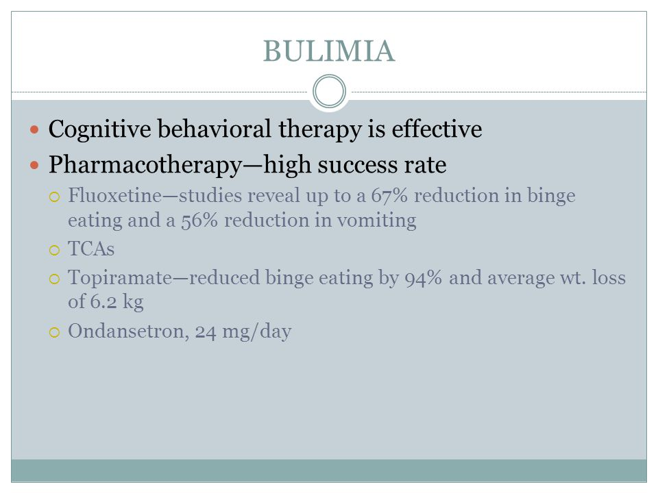 BULIMIA Cognitive behavioral therapy is effective