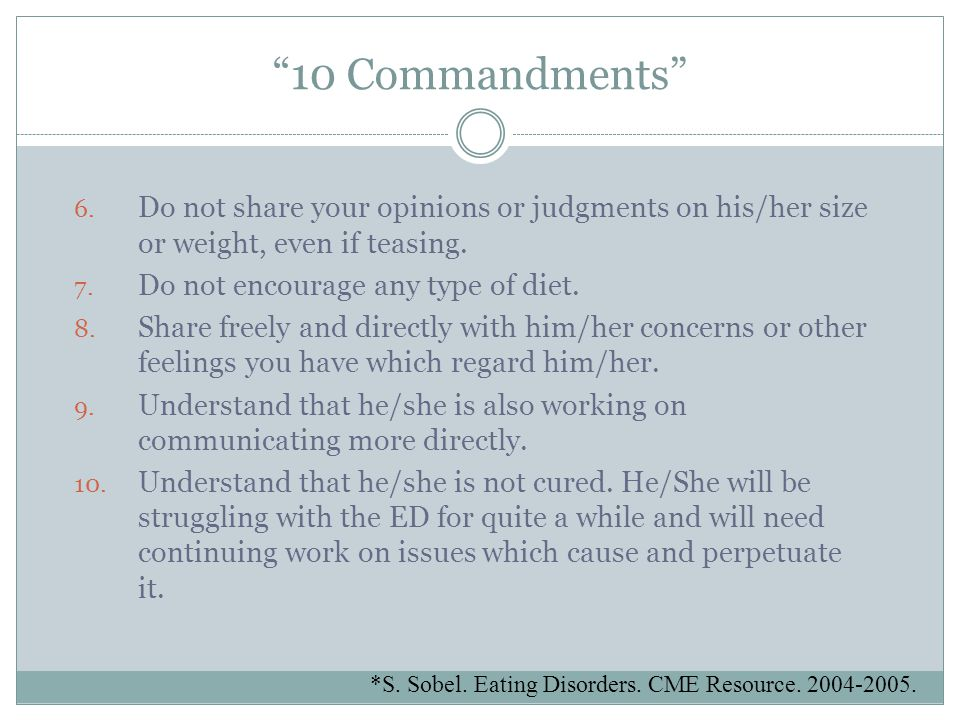 10 Commandments Do not share your opinions or judgments on his/her size or weight, even if teasing.