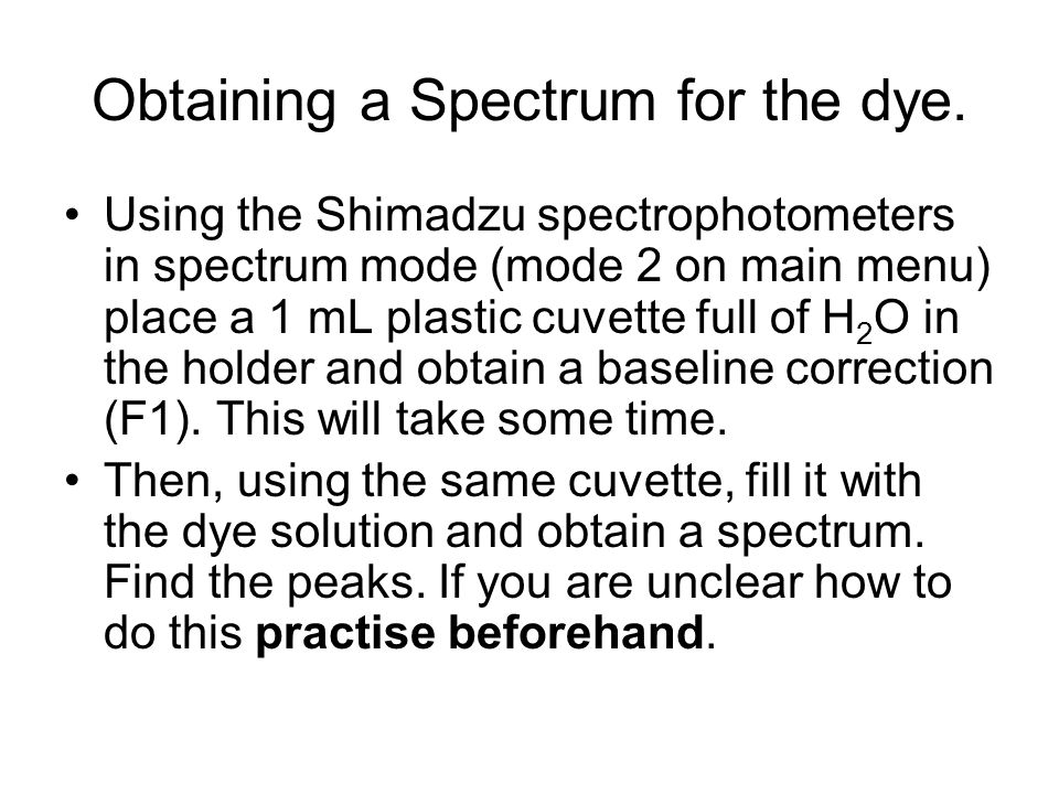 Obtaining a Spectrum for the dye.