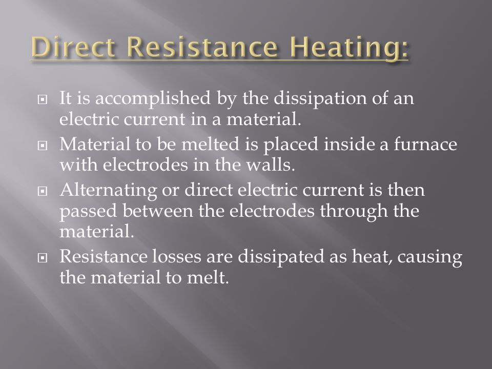 Direct Resistance Heating: