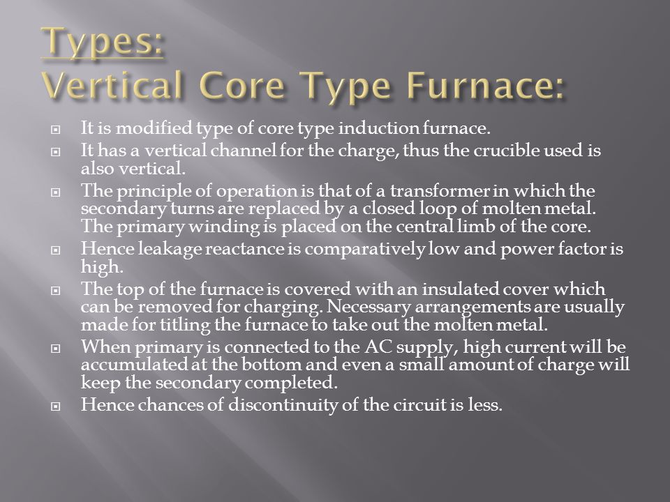 Types: Vertical Core Type Furnace: