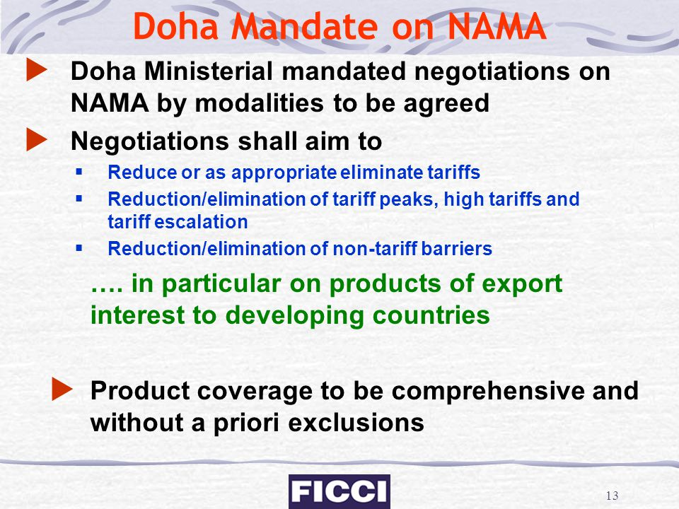 Doha Mandate on NAMA Doha Ministerial mandated negotiations on NAMA by modalities to be agreed. Negotiations shall aim to.