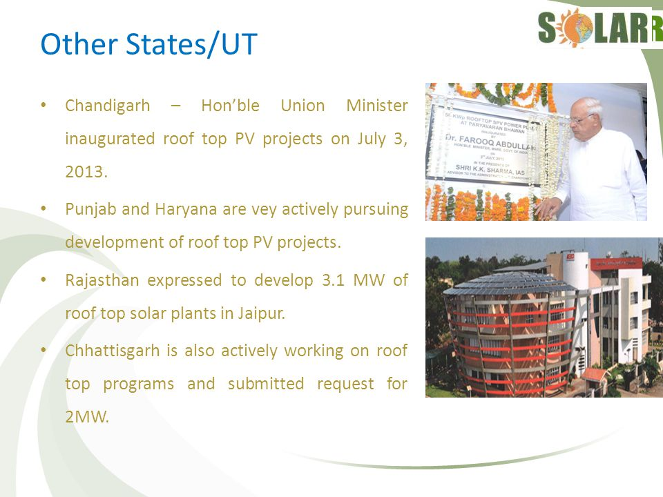 Other States/UT Chandigarh – Hon'ble Union Minister inaugurated roof top PV projects on July 3, 2013.