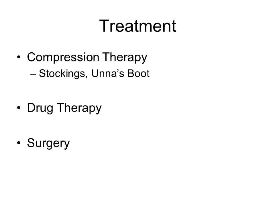 Treatment Compression Therapy Drug Therapy Surgery
