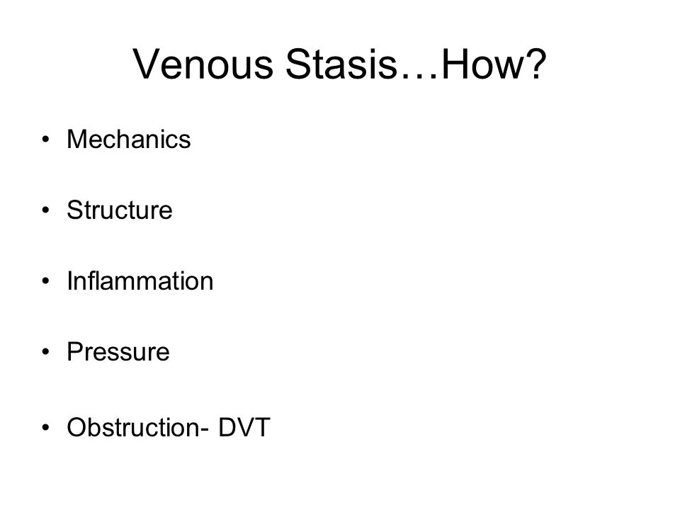 Venous Stasis…How Mechanics Structure Inflammation Pressure
