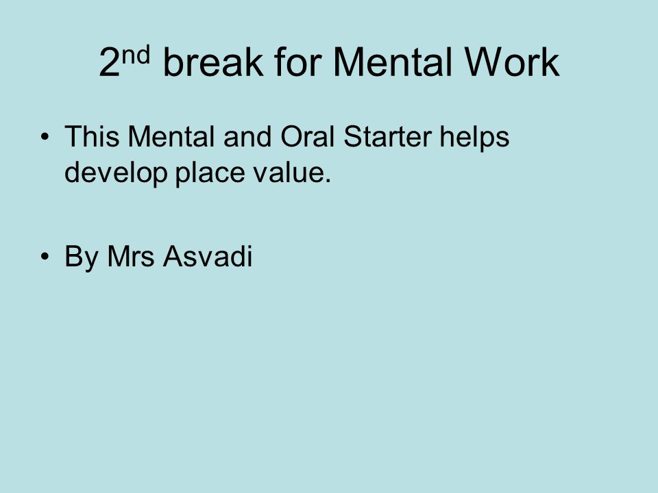 2nd break for Mental Work