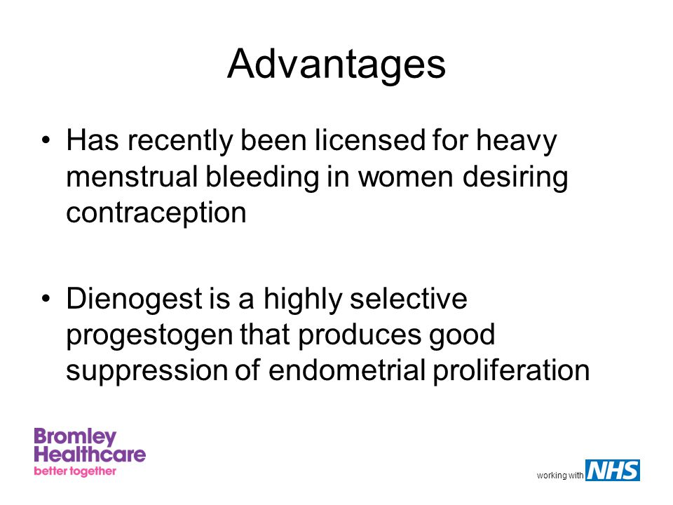 Advantages Has recently been licensed for heavy menstrual bleeding in women desiring contraception.