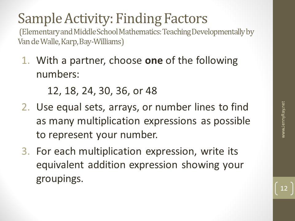 Sample Activity: Finding Factors (Elementary and Middle School Mathematics: Teaching Developmentally by Van de Walle, Karp, Bay-Williams)
