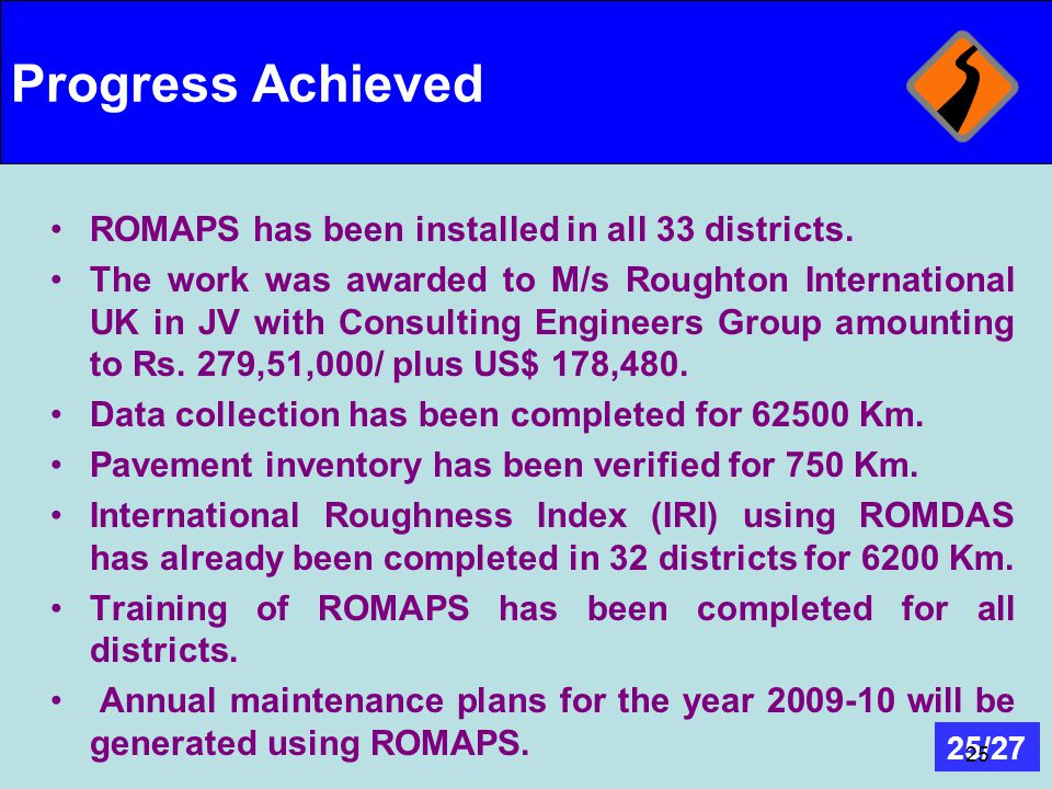 Progress Achieved ROMAPS has been installed in all 33 districts.