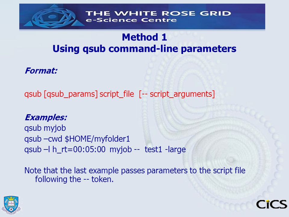 Method 1 Using qsub command-line parameters