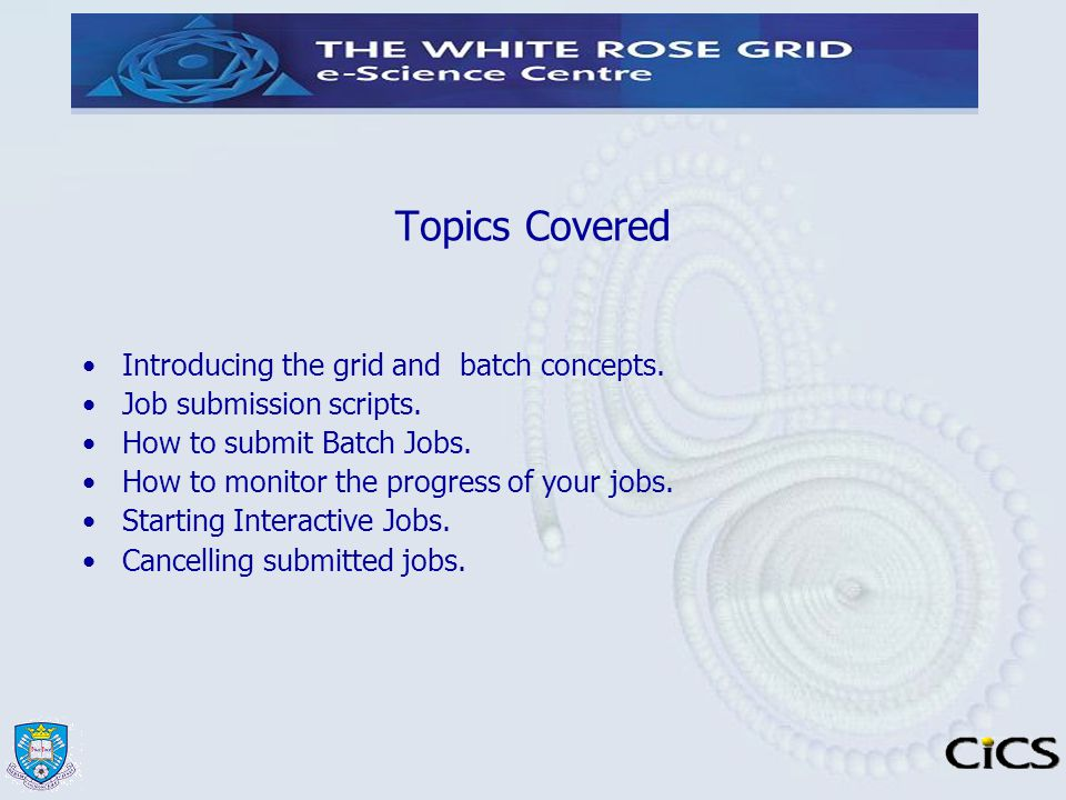 Topics Covered Introducing the grid and batch concepts.