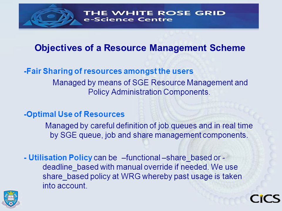 Objectives of a Resource Management Scheme