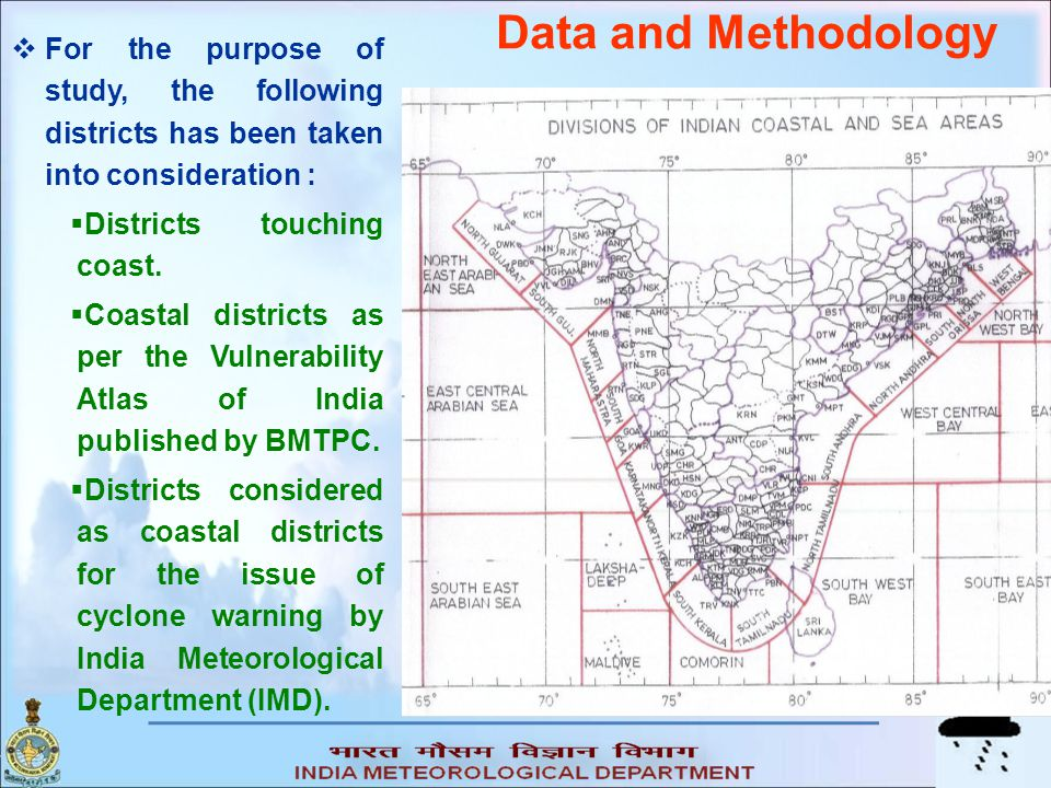 Data and Methodology For the purpose of study, the following districts has been taken into consideration :