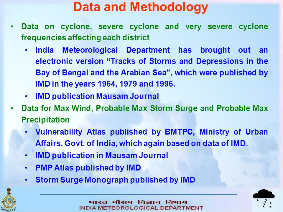 Data and Methodology Data on cyclone, severe cyclone and very severe cyclone frequencies affecting each district.