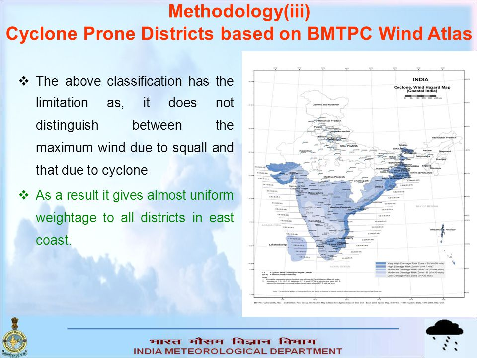 Methodology(iii) Cyclone Prone Districts based on BMTPC Wind Atlas