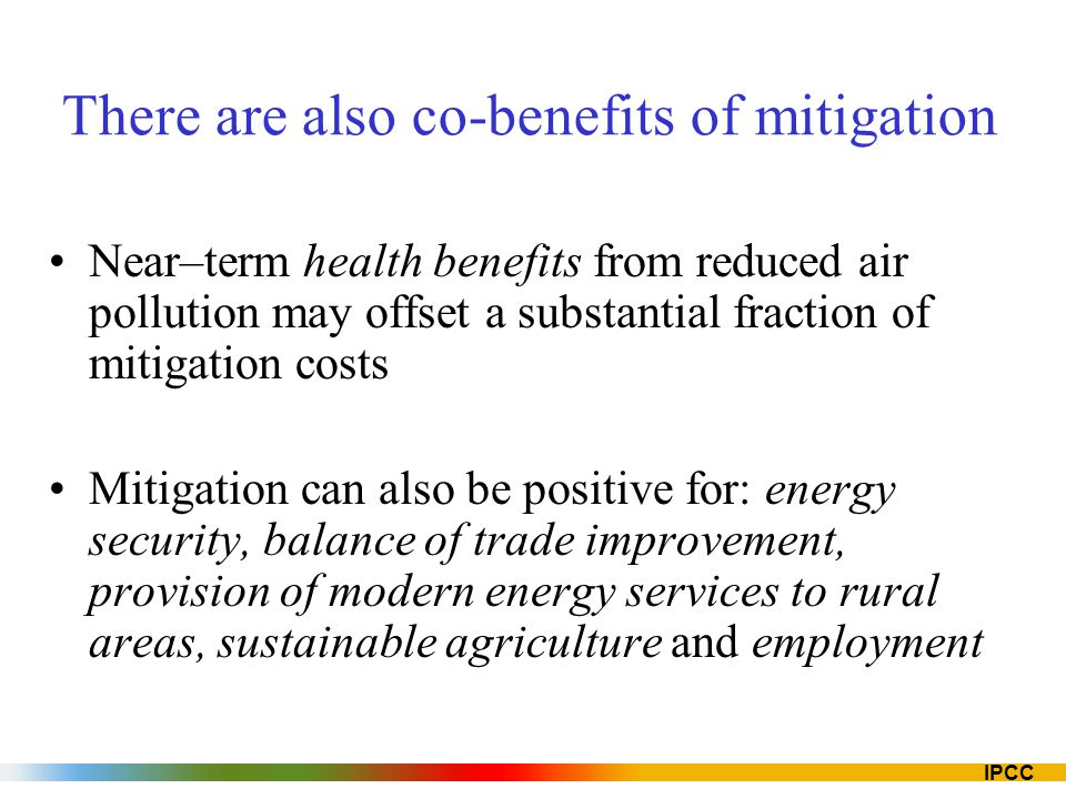 There are also co-benefits of mitigation