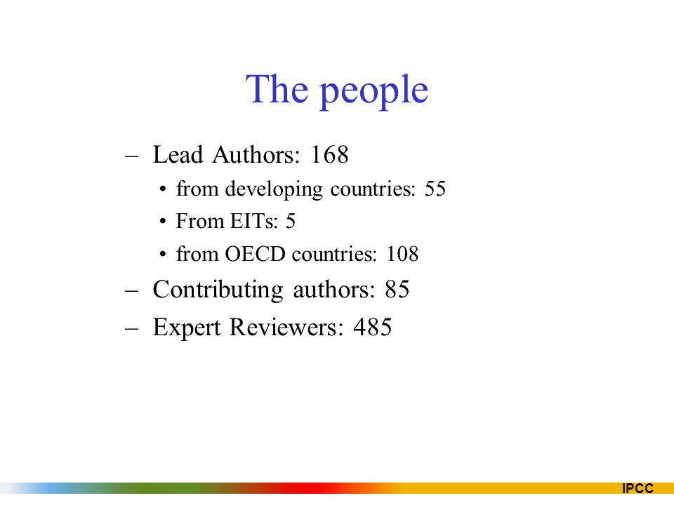 The people Lead Authors: 168 Contributing authors: 85