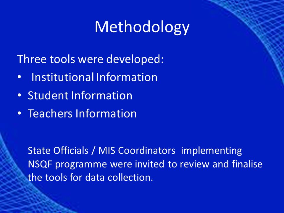 Methodology Three tools were developed: Institutional Information