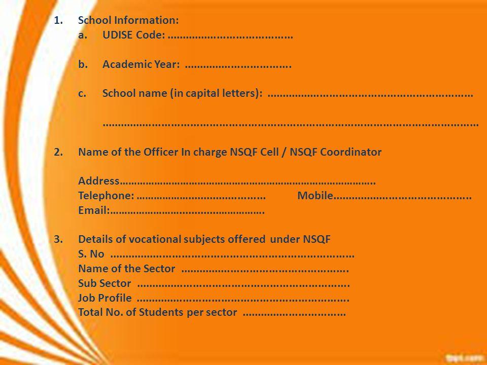 1. School Information:. a. UDISE Code:. b. Academic Year:. c