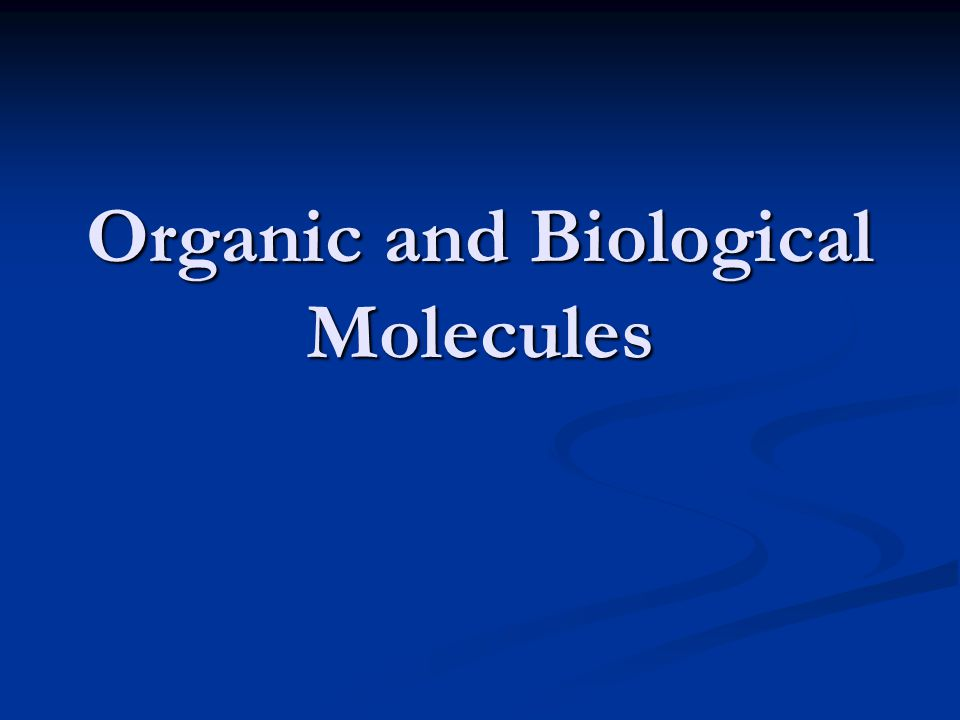 Organic and Biological Molecules