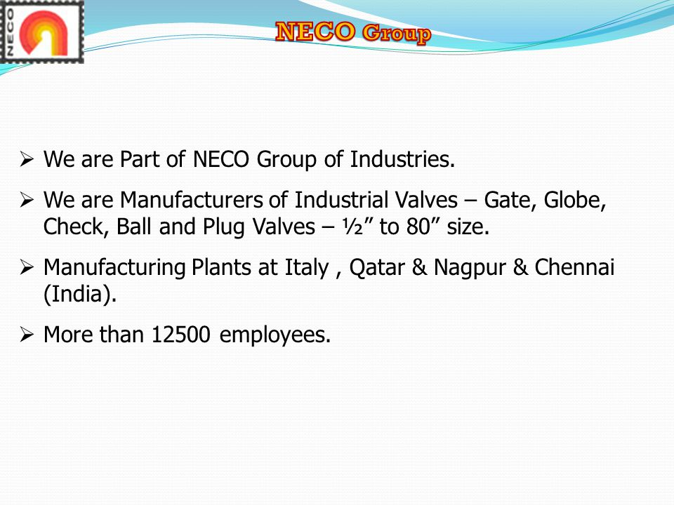 NECO Group We are Part of NECO Group of Industries.
