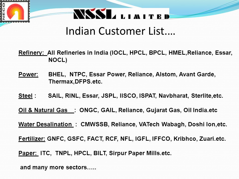 Indian Customer List.… Refinery: All Refineries in India (IOCL, HPCL, BPCL, HMEL,Reliance, Essar, NOCL)
