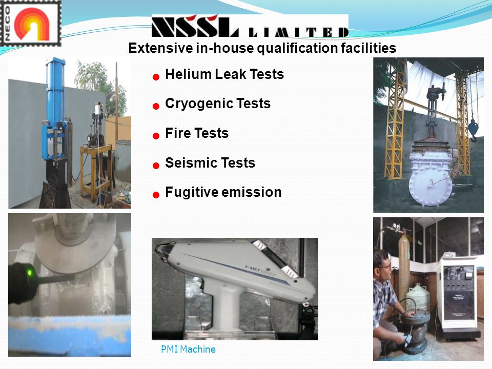 Extensive in-house qualification facilities Helium Leak Tests