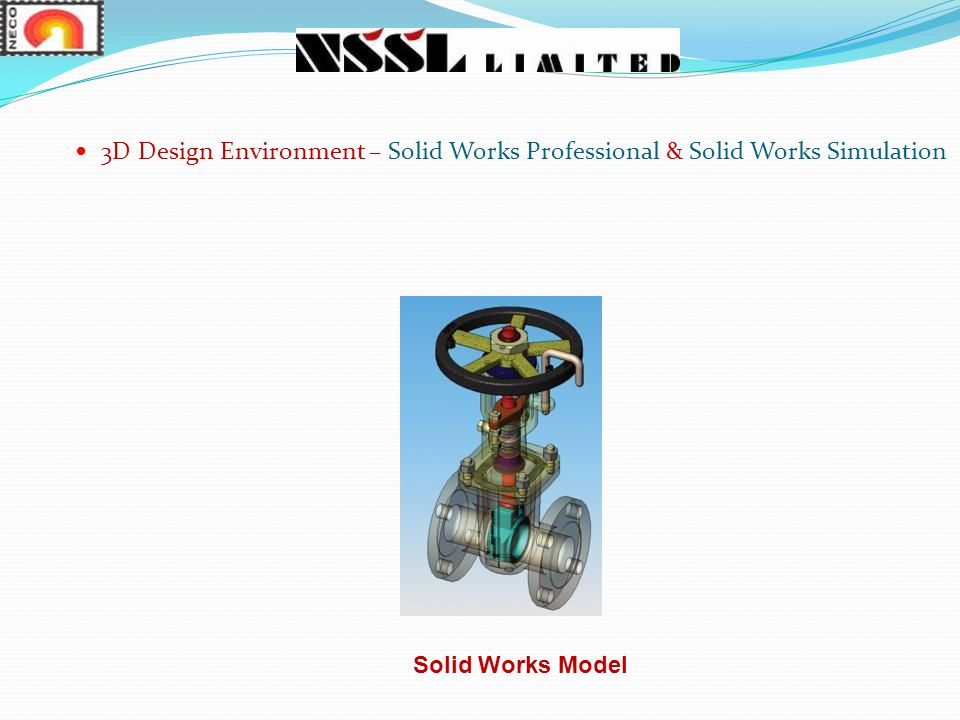 3D Design Environment – Solid Works Professional & Solid Works Simulation