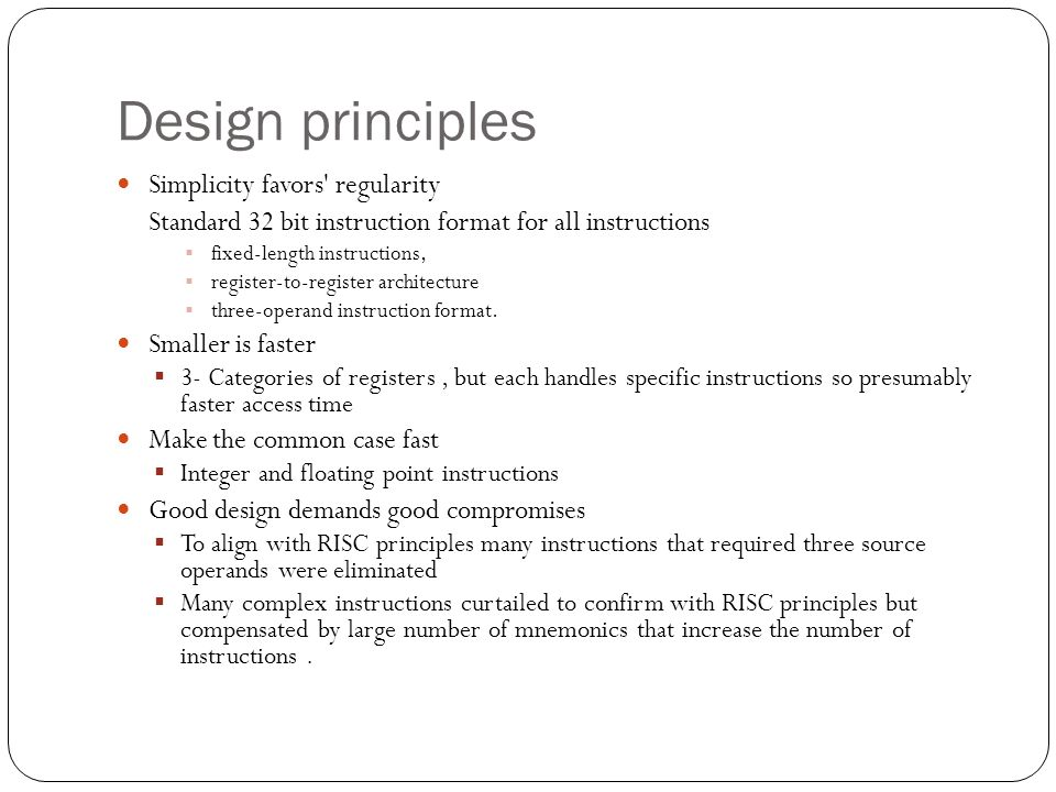 Design principles Simplicity favors regularity