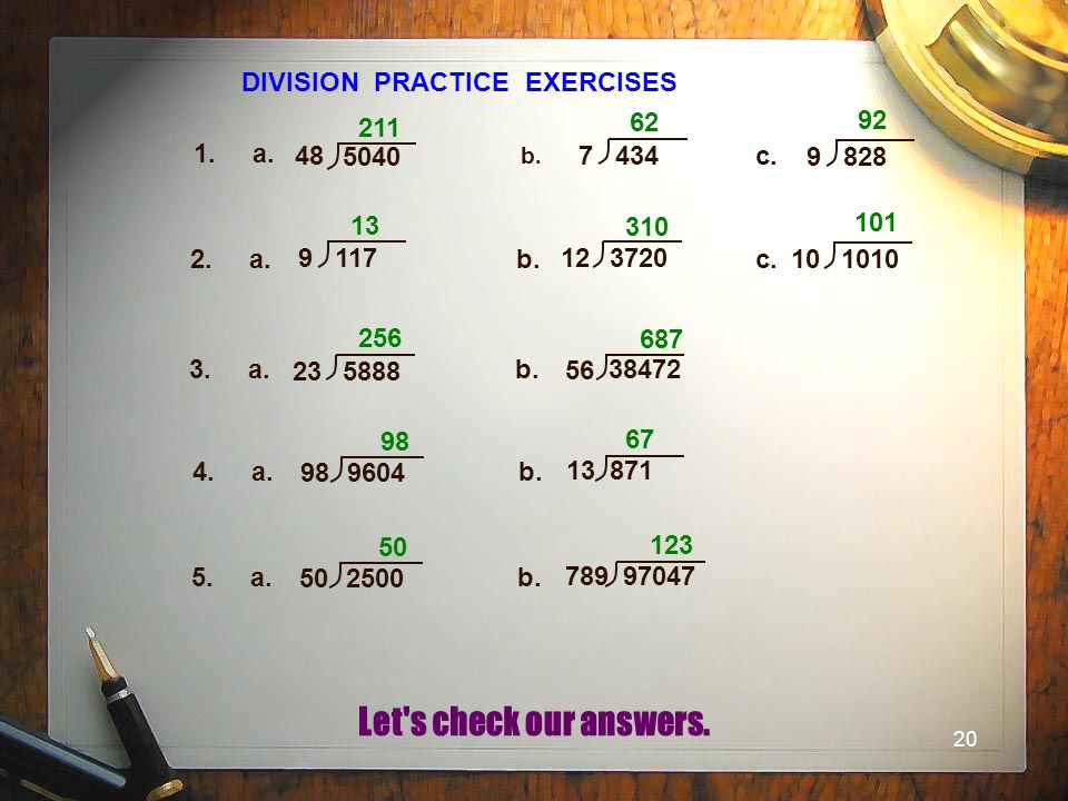 DIVISION PRACTICE EXERCISES 92 211 62 1. a. 48 5040 7 434 c. 9 828