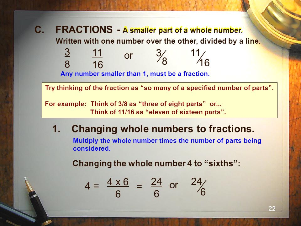 C. FRACTIONS - A smaller part of a whole number.