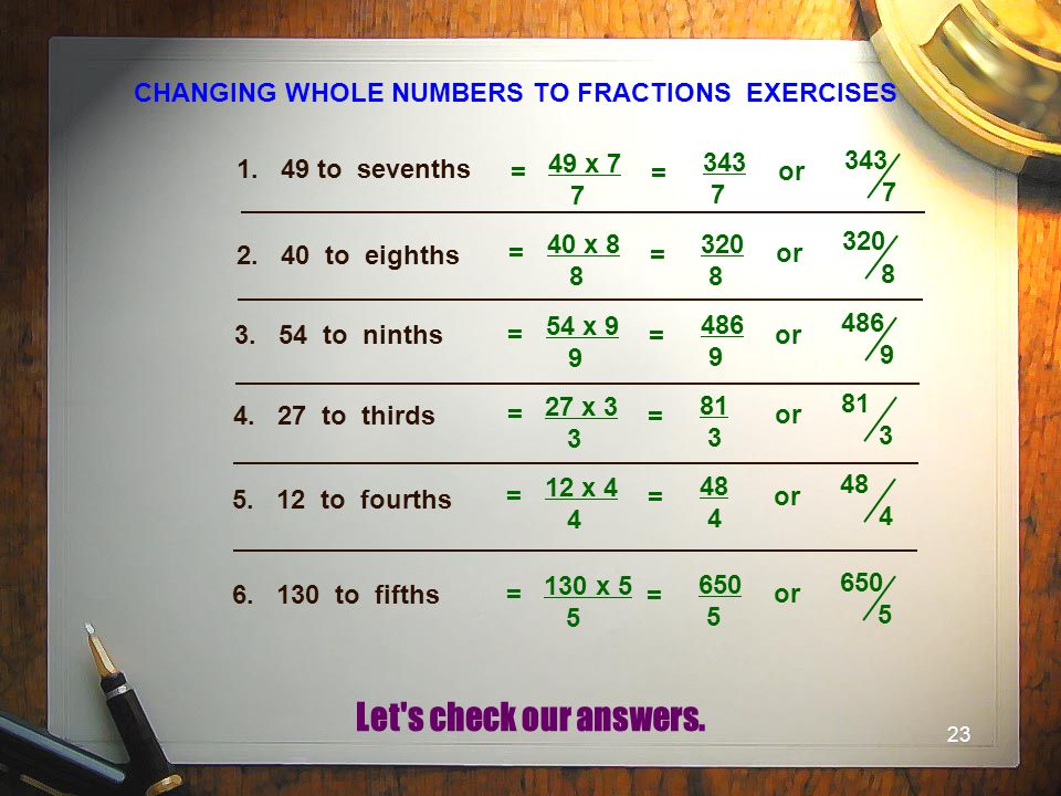 CHANGING WHOLE NUMBERS TO FRACTIONS EXERCISES