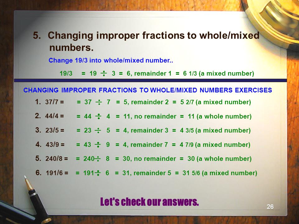 Changing improper fractions to whole/mixed numbers.