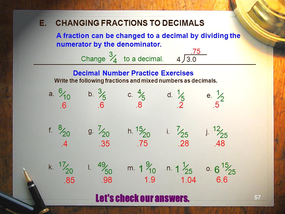 E. CHANGING FRACTIONS TO DECIMALS