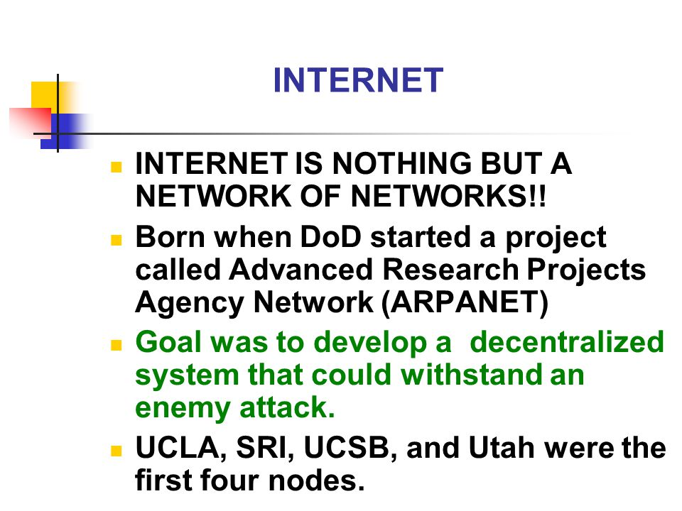 INTERNET INTERNET IS NOTHING BUT A NETWORK OF NETWORKS!!