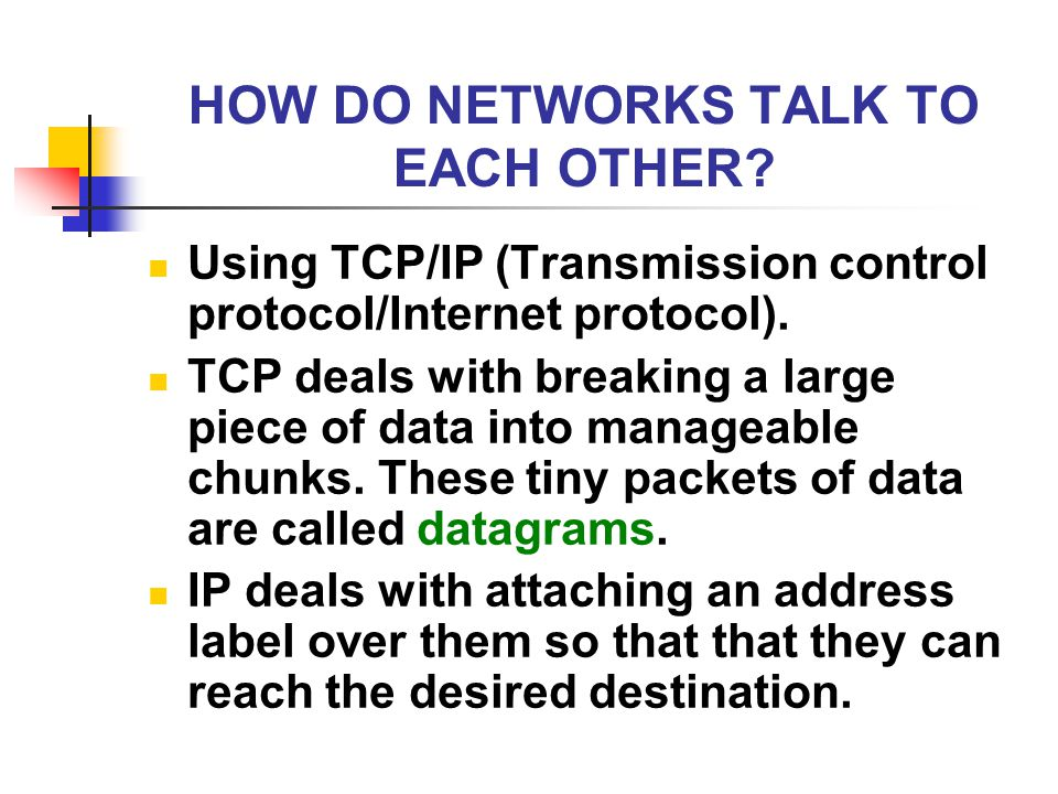 HOW DO NETWORKS TALK TO EACH OTHER