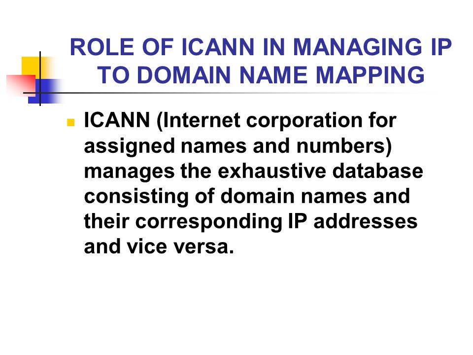 ROLE OF ICANN IN MANAGING IP TO DOMAIN NAME MAPPING