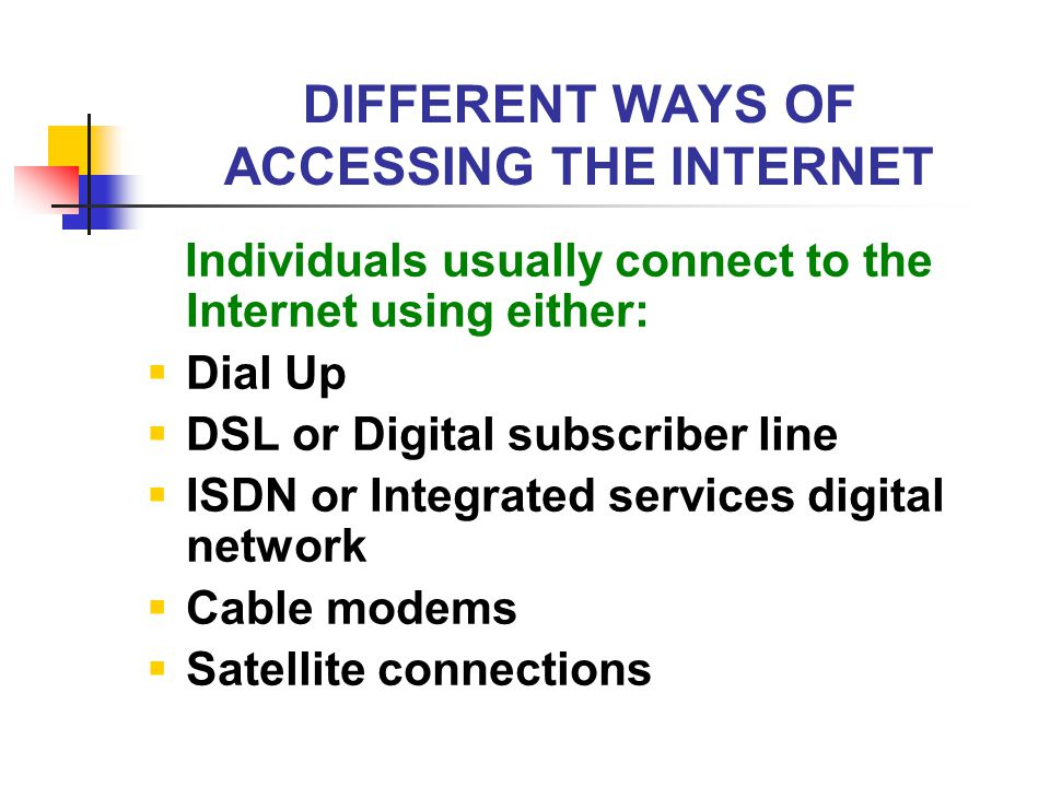 DIFFERENT WAYS OF ACCESSING THE INTERNET