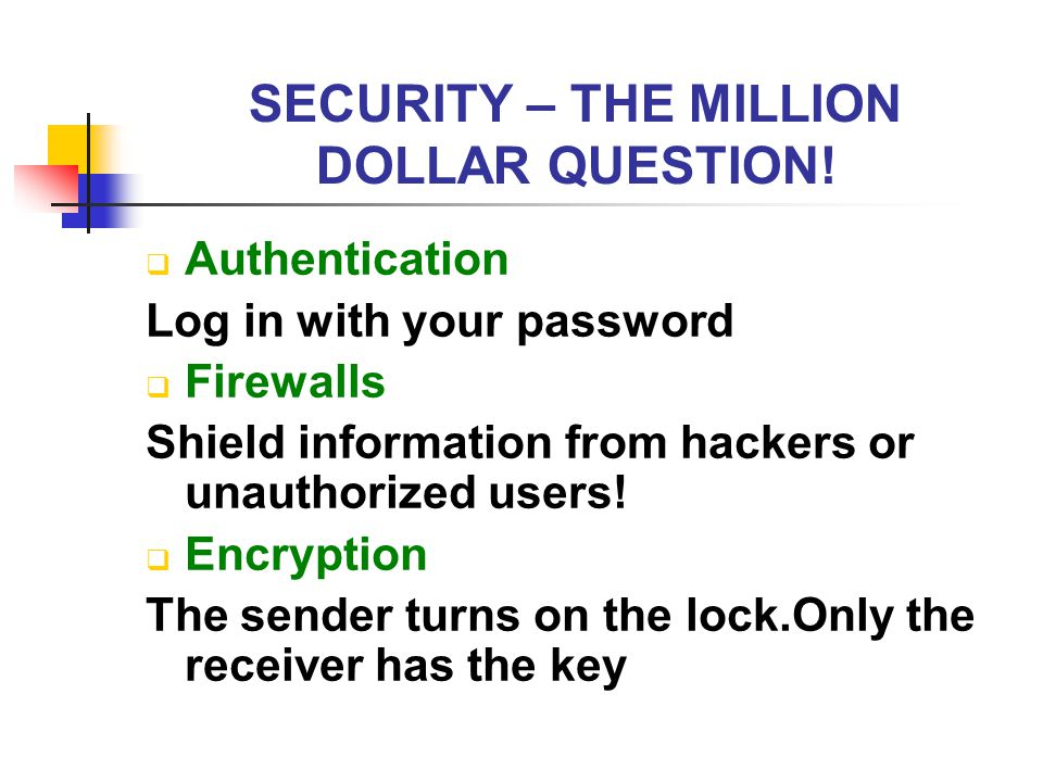 SECURITY – THE MILLION DOLLAR QUESTION!