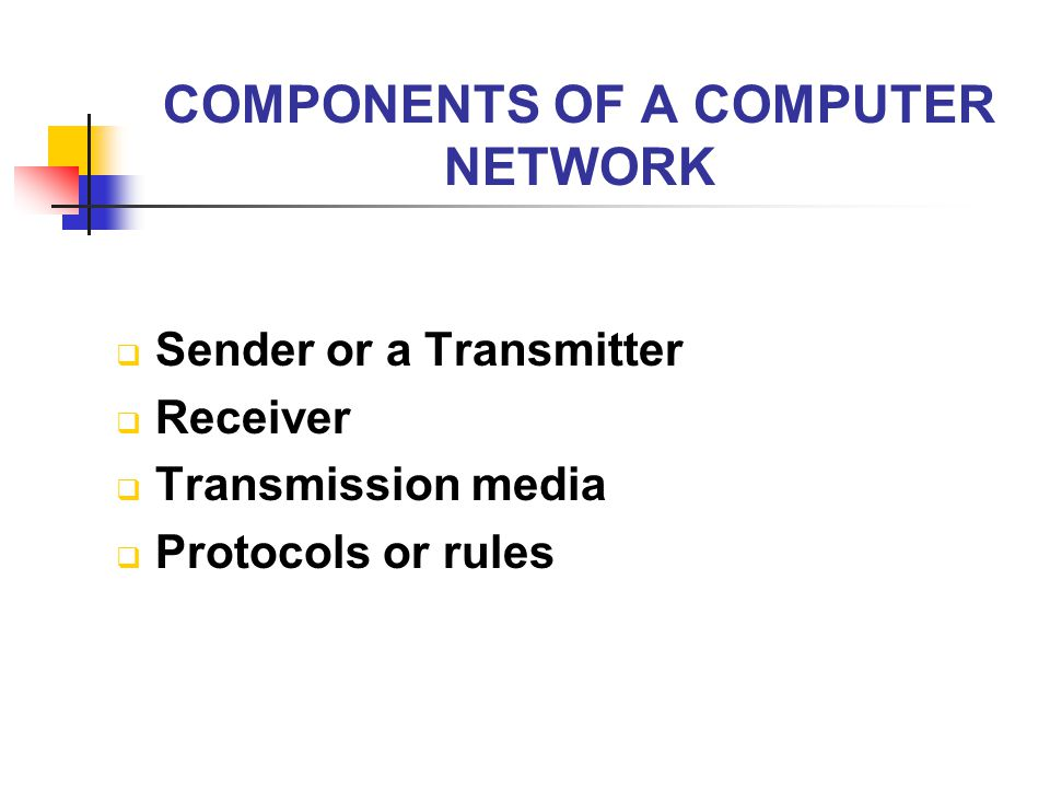 COMPONENTS OF A COMPUTER NETWORK