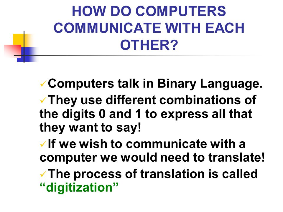 HOW DO COMPUTERS COMMUNICATE WITH EACH OTHER